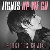Play & Download Up We Go (Borgeous Remix) by LIGHTS | Napster