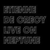 Live on Neptune by Etienne de Crécy