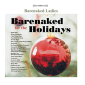 Play & Download Barenaked For The Holidays by Barenaked Ladies | Napster