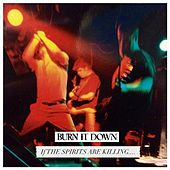 Play & Download If the Spirits Are Killing (Demo) by Burn It Down | Napster