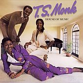 Play & Download House of Music by T.S. Monk | Napster