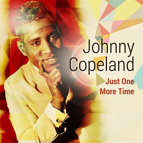 Just One More Time by Johnny Copeland