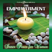 Play & Download The Empowerment Series: Inner Peace for Women by Mind Illumin8tion | Napster