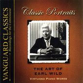 Play & Download The Art of Earl Wild by Earl Wild | Napster