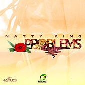 Problems - Single by Natty King