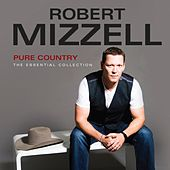 Play & Download Pure Country - The Essential Collection by Robert Mizzell | Napster