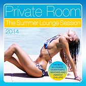 Play & Download Private Room - The Summer Lounge Session 2014 (The Best in Lounge, Downtempo Grooves and Ambient Chillers) by Various Artists | Napster