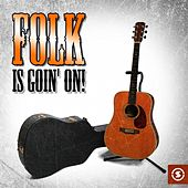 Folk Is Goin' On by Various Artists