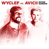 Play & Download Divine Sorrow (feat. Avicii) by Wyclef Jean | Napster