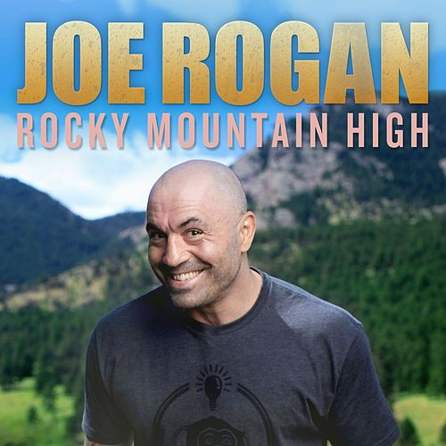 Play & Download Rocky Mountain High by Joe Rogan | Napster