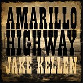 Amarillo Highway by Jake Kellen