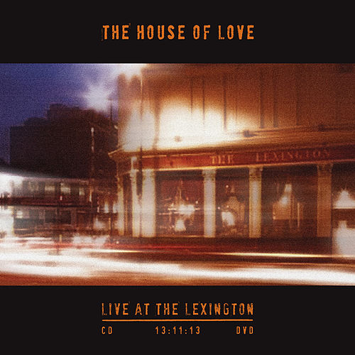 Play & Download Live at the Lexington 13.11.13 by House of Love | Napster