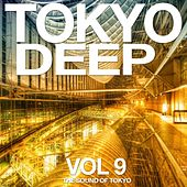 Tokyo Deep Vol. 9 (The Sound of Tokyo) by Various Artists