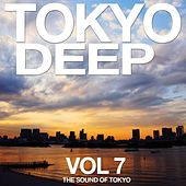 Play & Download Tokyo Deep Vol. 7 (The Sound of Tokyo) by Various Artists | Napster