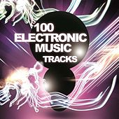 100 Electronic Music Tracks by Various Artists