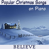Popular Christmas Songs on Piano: Believe by The O'Neill Brothers Group