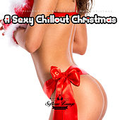 Play & Download A Sexy Chillout Christmas by Various Artists | Napster
