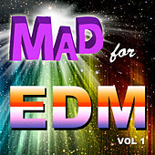 Mad for EDM, Vol. 1 von Various Artists