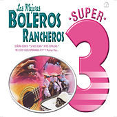 Play & Download Los Mejores Boleros Rancheros by Various Artists | Napster