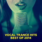 Play & Download Vocal Trance Hits - Best Of 2014 by Various Artists | Napster