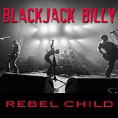 Rebel Child by Blackjack Billy