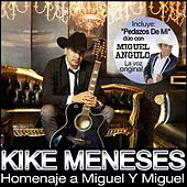 Play & Download Homenaje a Miguel Y Miguel by Kike Meneses | Napster