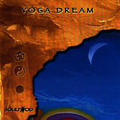 Play & Download Yoga Dream by Soul Food | Napster