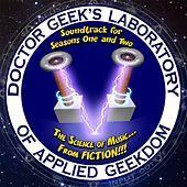 Doctor Geek's Laboratory: The Science of Music... From Fiction!!! (Soundtrack for Seasons 1 & 2) by Various Artists