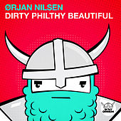 Dirty Philthy Beautiful by Orjan Nilsen