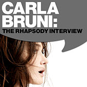Play & Download Carla Bruni: The Rhapsody Interview by Carla Bruni | Napster