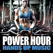 Power Hour Hands Up Music by Various Artists