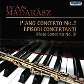 Play & Download Madarász: Piano Concerto No. 2 & Episodi Concertanti by Various Artists | Napster