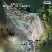 Dohnányi: Hungarian Festive Overture - The Veil of Pierette - Kókai: Rhapsody from Szek - Verbunkos Suite by Agnes Szakaly