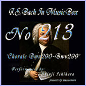 Play & Download Bach In Musical Box 213 / Chorale, BWV 290 - BWV 299 by Shinji Ishihara | Napster