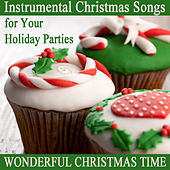 Play & Download Instrumental Christmas Songs for Your Holiday Parties: Wonderful Christmas Time by The O'Neill Brothers Group | Napster