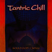 Play & Download Tantric Chill by Soul Food | Napster