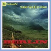 Play & Download Cuando Suba a las Colinas by Berlin | Napster