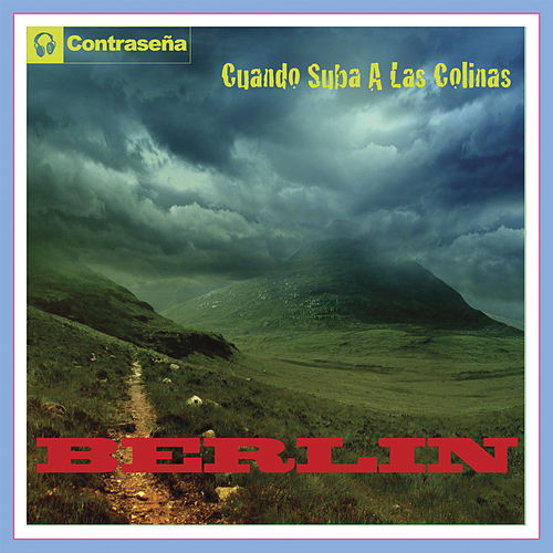 Play & Download Cuando Suba a las Colinas by Berlin | Napster