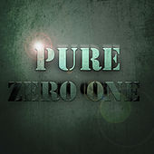 Play & Download Pure - Zero One by Various Artists | Napster