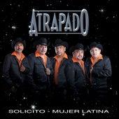 Play & Download Solicito - Mujer Latina by Atrapado | Napster