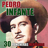 Play & Download 30 Rancheras Mexicanas by Pedro Infante | Napster
