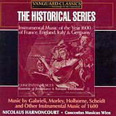 Play & Download Instrumental Music of 1600 (Music by Gabrieli, Morley, Holborne, Scheidt and Others) by Concentus Musicus Wien | Napster