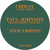 Stop Trippin' by Paul Johnson