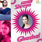 Melodies of Shreya Ghoshal by Various Artists