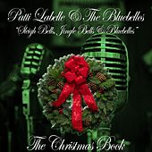 The Christmas Book: Sleigh Bells, Jingle Bells & Bluebelles (Sleigh Bells, Jingle Bells & Bluebelles) de Patti LaBelle
