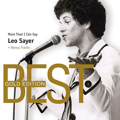 More Than I Can Say (Best Gold Edition + Bonus Tracks) by Leo Sayer