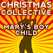 Mary's Boy Child by The Christmas Collective