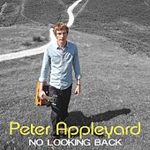 Play & Download No Looking Back by Peter Appleyard | Napster