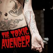 Bad Girls Need Love Too by The Toxic Avenger