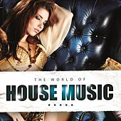 The World of House Music by Various Artists